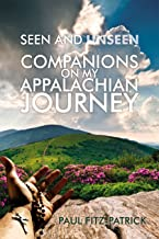 Seen and Unseen Companions On My Appalachian Journey