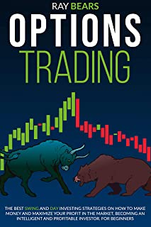 OPTIONS TRADING: The Best SWING and DAY Investing Strategies on How to Make Money and Maximize Your Profit in The Market, Become an Intelligent and Profitable Investor. For Beginners (English Edition)