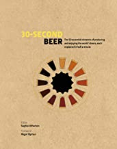 30-Second Beer:50 essential elements of producing and enjoying the world's beers, each explained in half a minute (30 Second) (English Edition)