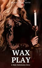 Wax Play: A Male Submission Story