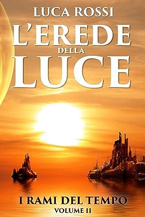 LErede della Luce (I Rami del Tempo Vol. 2)