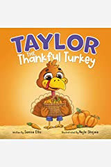 Taylor the Thankful Turkey : An easy to read Thanksgiving book for kids ( Perfect for toddlers, preschoolers and kindergarten age groups) Kindle Edition