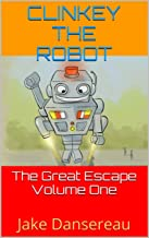 Clinkey the Robot (The Great Escape Book 1)