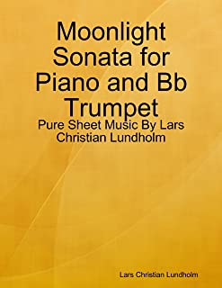 Moonlight Sonata for Piano and Bb Trumpet - Pure Sheet Music By Lars Christian Lundholm