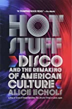 Best hot stuff disco and the remaking of american culture Reviews