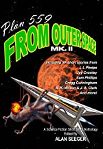 Plan 559 From Outer Space Mk. II (Plan 559 Science Fiction Anthologies Book 2) (English Edition)