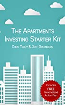 The Apartments Investing Starter Kit: A Detailed, No-Fluff, Step-By-Step Manual for Getting Started in Buying Multifamily Apartment Buildings in A Highly Competitive Seller's Market