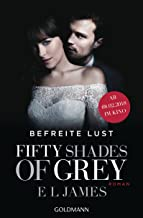 Befreite Lust (Fifty Shades of Grey, Band 3)