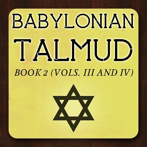 Babylonian Talmud Book 2 (Vols. III And IV)