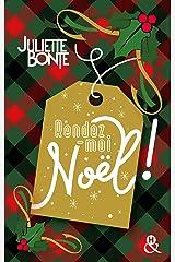 Rendez-moi Noël ! : La nouvelle comédie romantique de Noël de Juliette Bonte (&H) Format Kindle