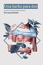 Una barba para dos: y otros 99 microrrelatos eróticos (Spanish Edition)