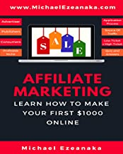 Affiliate Marketing: Learn How to Make Your First $1000 Online