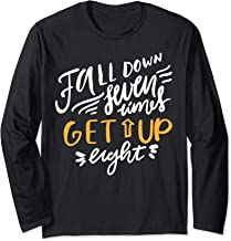 Fall down seven times get up eight Long Sleeve T-Shirt