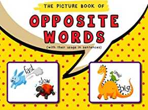 The Picture Book of Opposite Words: With their usage in sentences