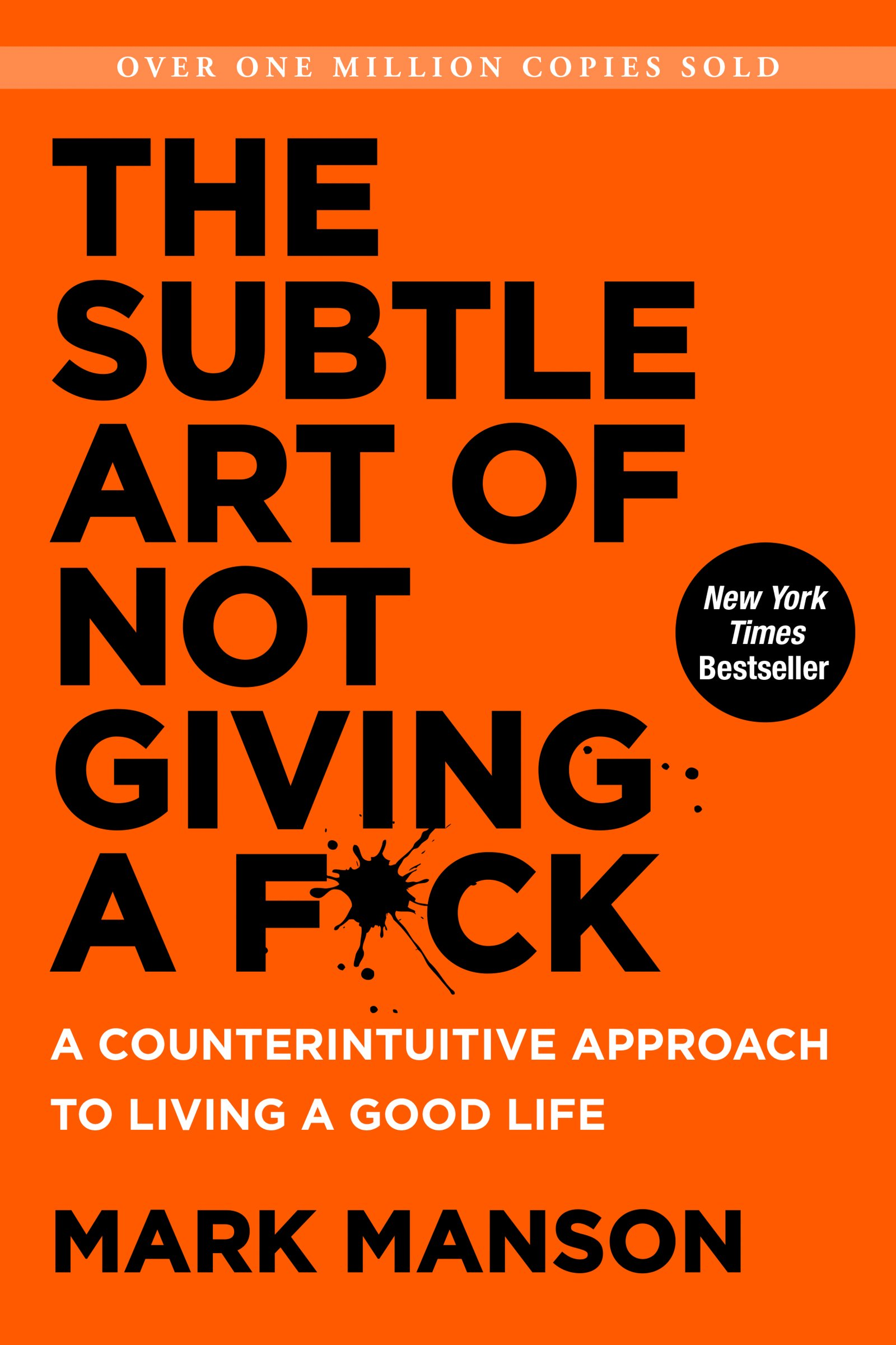 The Subtle Art Of Not Giving A Fck A Counterintuitive Approach To