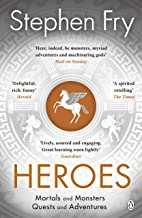 Download Heroes: Mortals and Monsters, Quests and Adventures PDF