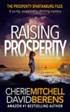 Best Raising Prosperity: A quirky, suspenseful, thrilling mystery with a touch of romance. (The Prosperity Spartanburg Files Book 1) Review
