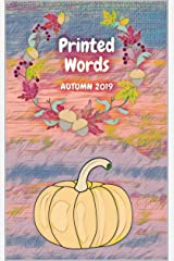 Printed Words: Autumn 2019 Kindle Edition