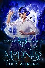 Phoenix Academy: Madness: A Reverse Harem Paranormal Romance (Blue Phoenix Book 1) (English Edition) Format Kindle