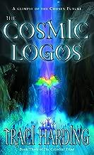The Cosmic Logos (The Celestial Triad Book 3)
