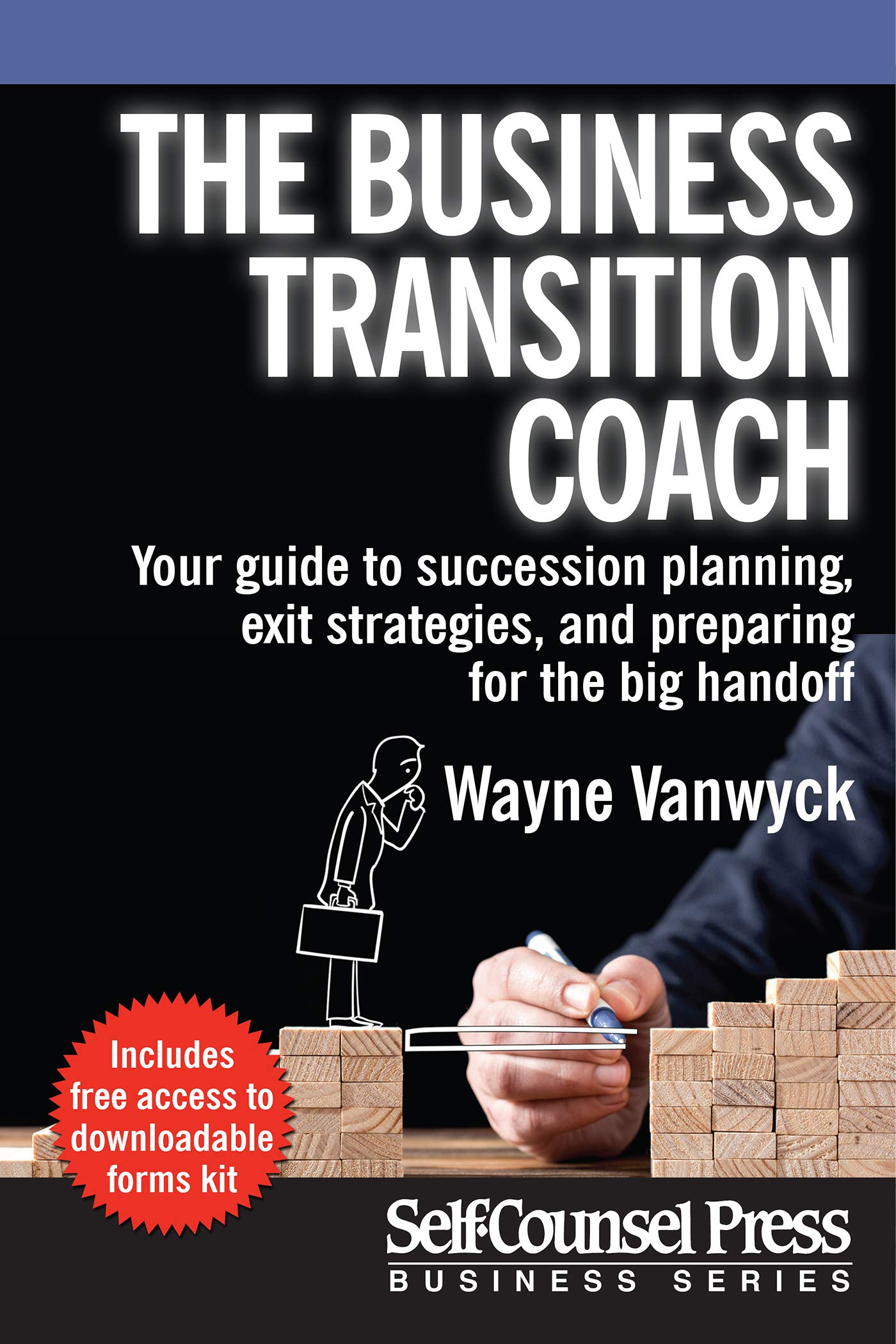 The Business Transition Coach: Your guide to succession planning, exit strategies, and preparing for the big handoff (Business Series)