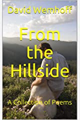 From the Hillside: A Collection of Poems Kindle Edition