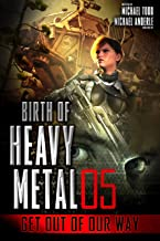 Get Out Of Our Way (Birth Of Heavy Metal Book 5)