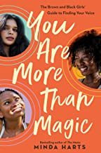 You Are More Than Magic: The Black and Brown Girls' Guide to Finding Your Voice