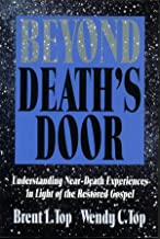Beyond Death's Door: Understanding Near-Death Experiences in Light of the Restored Gospel