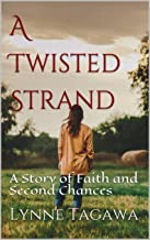 A Twisted Strand: A Story of Faith and Second Chances