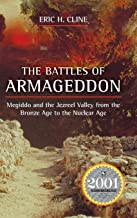 The Battles of Armageddon: Megiddo and the Jezreel Valley from the Bronze Age to the Nuclear Age