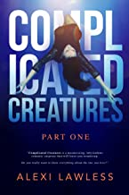 Complicated Creatures: Part One (English Edition)