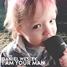 Best daniel wesley i am your man Reviews