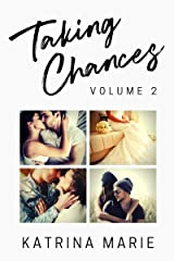 The Taking Chances Series: Books 5-8: Volume 2 Kindle Edition