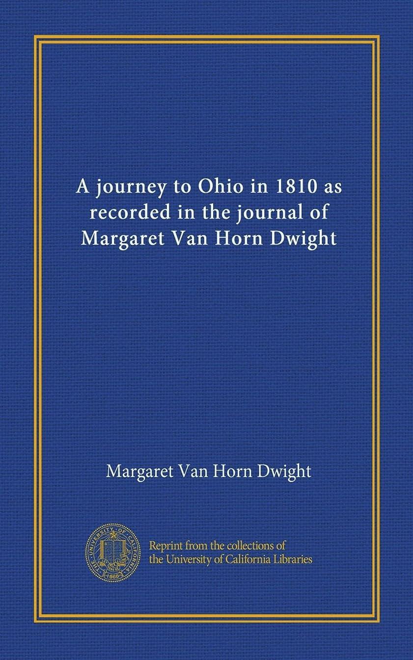 現代小さいオリエンタルA journey to Ohio in 1810 as recorded in the journal of Margaret Van Horn Dwight