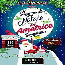 Pranzo Di Natale Ad Amatrice (Dj Onofri Presenta Compilation Cibor- i Tv Box Canzoni Di Natale)