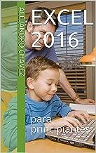 Excel 2016:  para principiantes (Spanish Edition)