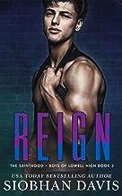 Reign: A Dark High School Romance (The Sainthood - Boys of Lowell High Book 3)