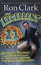 Excellent 11: Qualities Teachers, and Parents Use to Motivate, Inspire, and Educate Children
