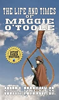 The Life and Times of Maggie O'Toole