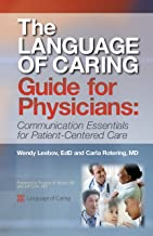 The Language of Caring Guide for Physicians: Communication Essentials for Patient-Centered Care, 2nd Edition