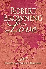 Robert Browning on Love Kindle Edition