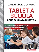 Tablet a scuola: come cambia la didattica (TechnoVisions Vol. 4)