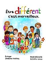 Être différent c'est merveilleux: Un livre illustré à propos de diversité et de bonté (French Edition) Kindle Edition