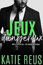 Jeux dangereux (Hôtel Serafina : Les Anges de Vegas t. 4)