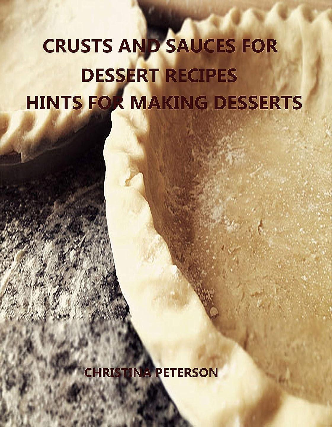 事業内容パニック寮CRUSTS AND SAUCES FOR DESSERT RECIPES, HINTS FOR MAKING DESSERTS: Every title has space for notes, Different pastry for pie, cakes, cheesecake, Finishes for desserts and more (English Edition)
