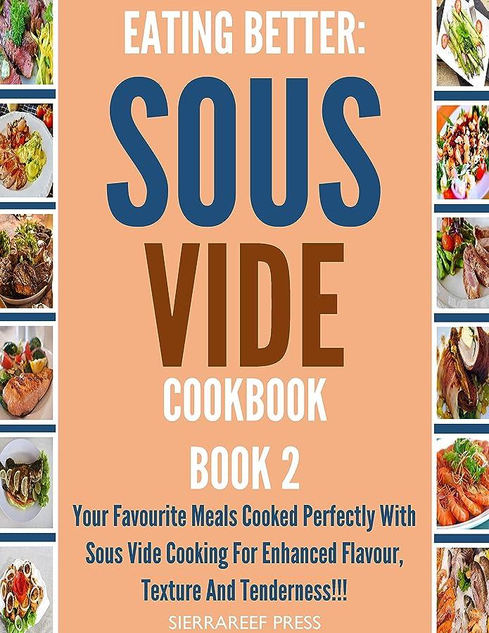 合図好みと組むEATING BETTER: Stress-Free Sous Vide Recipes for Busy People!!! Book 2 (Short reads, cook week, cooking books, food wishes, healthy cooking, cook once, ... recipes, cook and see) (English Edition)