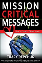 Mission Critical Messages: How to Create a Global Impact (English Edition)