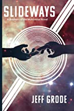 SLIDEWAYS (A Brothers of the Multiverse Novel Book 1)