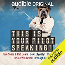 This Is Your Pilot Speaking!: An Audible Original